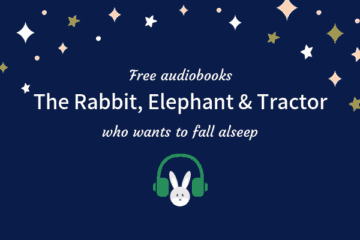 The Rabbit, Elephant and Tractor who wants to fall alseep audiobook